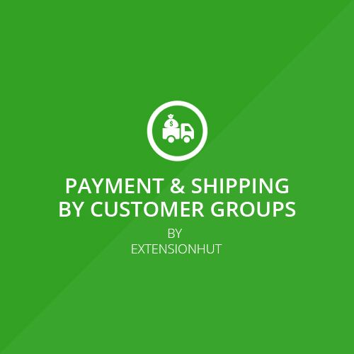Magento Extension - Payment & Shipping by Customer Group