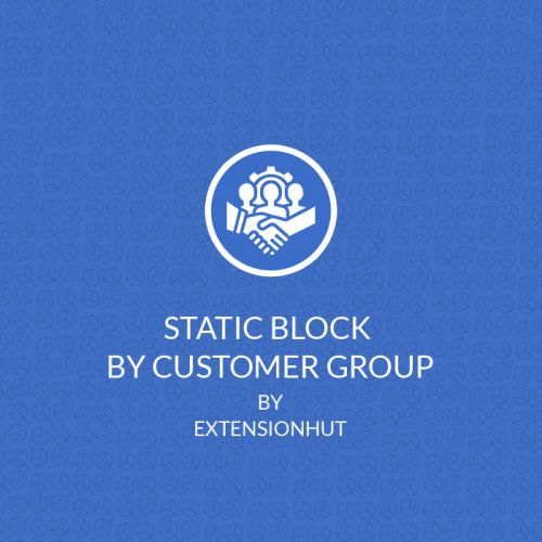 Static Block by Customer Group - Magento 2